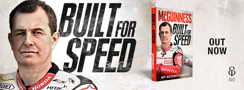 John McGuinness - Built for Speed, the new autobiography, out on the 4th of May 2017